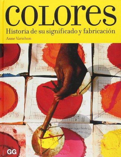 9788425222894: Colores: Historia de su significado y fabricación