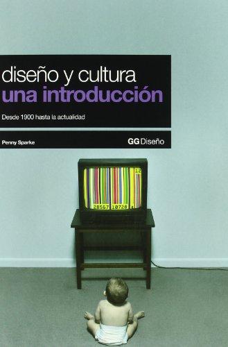 9788425222962: Diseno y Cultura, una Introduccion: Desde 1900 hasta la Actualidad