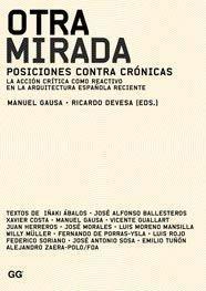 9788425223464: Otra mirada. Posiciones contra crónicas: La acción crítica como reactivo en la arquitectura española reciente