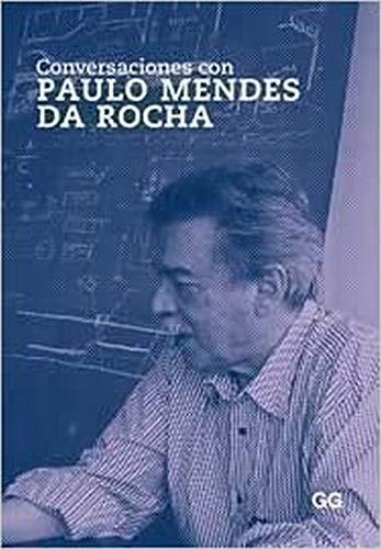 9788425223556: Conversaciones con Paulo Mendes da Rocha