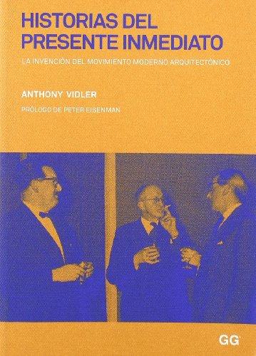 9788425223617: Historias del presente inmediato: La invención del movimiento moderno arquitectónico