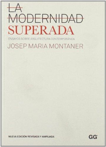 La modernidad superada : ensayos sobre arquitectura: Josep Maria Montaner
