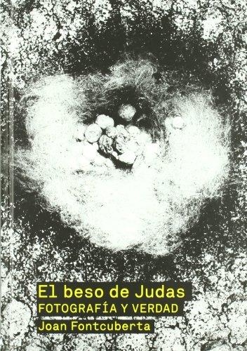 9788425224300: El beso de Judas / The Kiss of Judas: Fotografia Y Verdad / Photography and Truth (Spanish Edition)