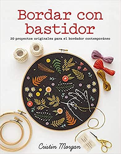 9788425227134: Bordar con bastidor. 20 proyectos originales para el bordador contemporáneo (Colección GGDIY)