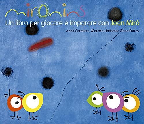 9788425227264: Mironins. Un libro per giocare e imparare con Joan Miró (Los cuentos de la cometa)