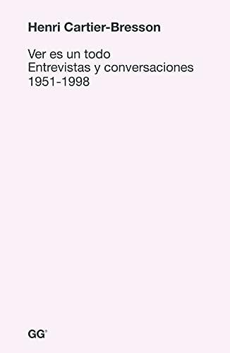 9788425227578: Ver es un todo: Entrevistas y conversaciones 1951-1998