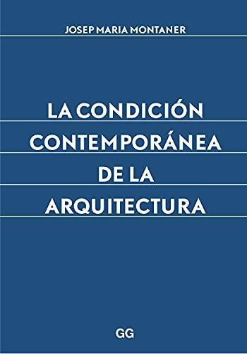 9788425227882: La condición contemporánea de la arquitectura