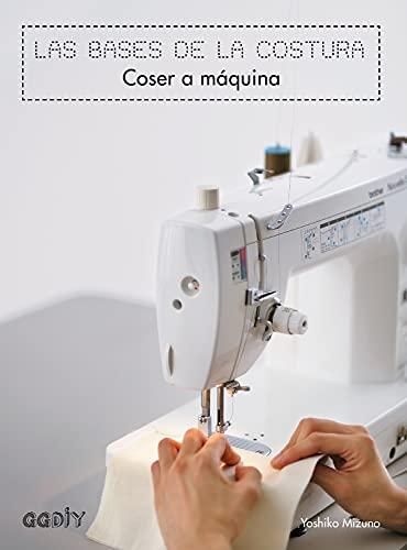 Las bases de la costura. Coser a: Mizuno, Yoshiko ;
