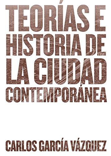 9788425228742: Teorías e historia de la ciudad contemporánea
