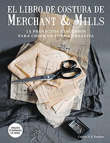 9788425229220: El libro de costura de Merchant & Mills : 15 proyectos fabulosos para coser de forma creativa
