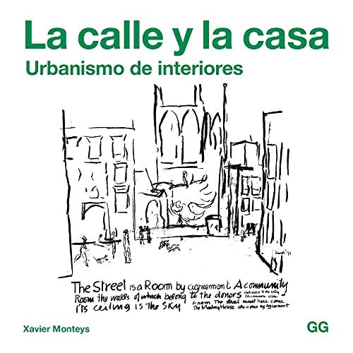 9788425229756: La calle y la casa: Urbanismo de interiores