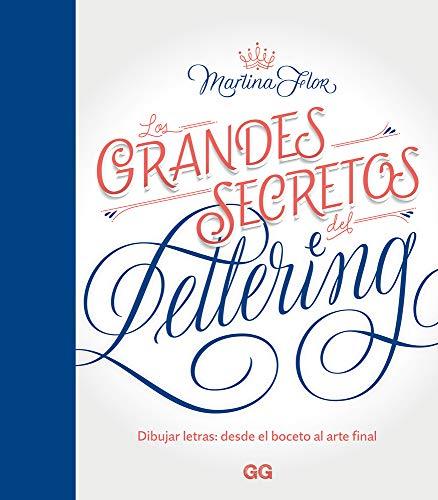 9788425230219: Los grandes secretos del lettering Dibujar letras: desde el boceto al arte final. (GGDIY)