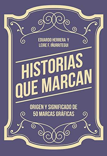 9788425230776: Historias que marcan Origen y significado de 50 marcas gráficas