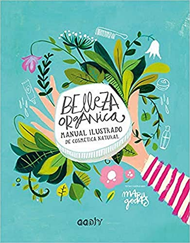 9788425230790: Belleza orgánica. Manual ilustrado de cosmética natural (GGDiy)
