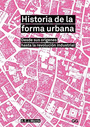Historia de la Forma Urbana (Paperback): A E Morris