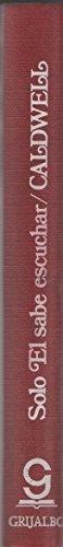 9788425303418: Solo El Sabe Escuchar (Spanish Edition) Taylor Caldwell 1974