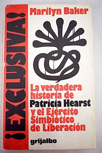 9788425305672: EXCLUSIVA!. LA VERDADERA HISTORIA DE PATRICIA HEARST Y EL EJERCITO SIMBIOTICO DE LIBERACION