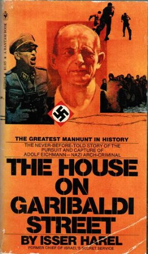 9788425306044: The house on Garibaldi Street : the first full account of the capture of Adolf Eichmann