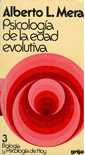 PSICOLOGIA DE LA EDAD EVOLUTIVA. Infancia, pubertad,: ALBERTO L. MERANI
