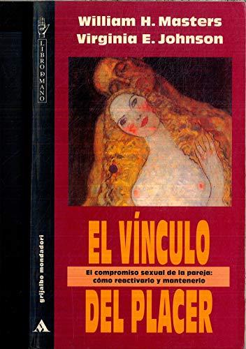 9788425309908: VINCULO DEL PLACER, EL