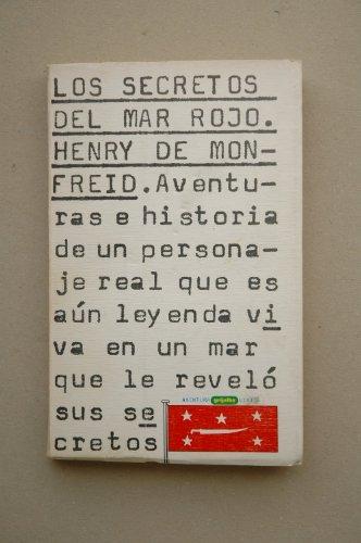 9788425310621: Los secretos del Mar Rojo / Henry de Monfreid ; traducido por Johanna Givanel