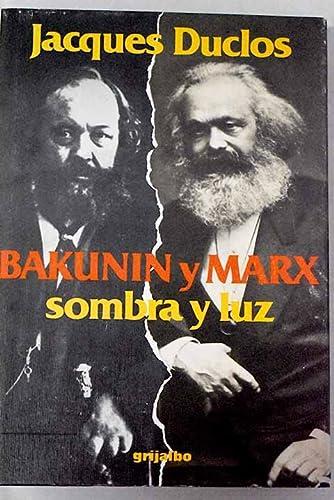 Bakunin y Marx sombra y luz: Jacques Duclos
