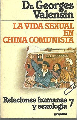 LA VIDA SEXUAL EN CHINA COMUNISTA.: VALENSIN, Dr. Georges.