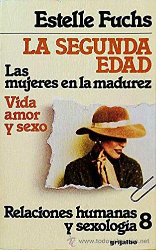 9788425311482: LA SEGUNDA EDAD - Las mujeres en la madurez - Vida, amor y sexo