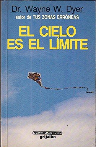 9788425313295: El Cielo Es El Limite (autor de Tus zonas Erroneas)