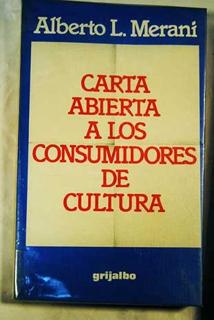 Carta abierta a los consumidores de cultura.: Merani L., Alberto: