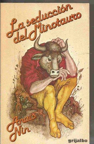 La Seducción Del Minotauro,: Nin Anaïs