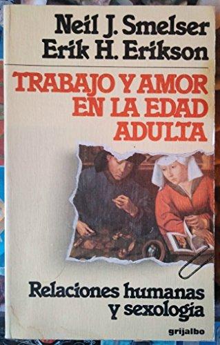 TRABAJO Y AMOR EN EL EDAD ADULTA: Erikson, Erik H.