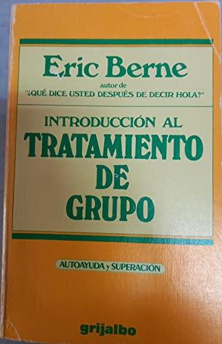 Introduccion Al Tratamiento de Grupo (Spanish Edition) (8425314097) by Eric Berne