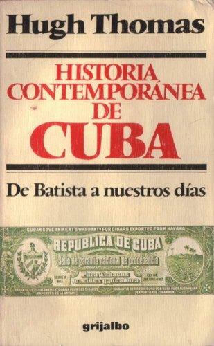 9788425314162: HISTORIA CONTEMPORANEA DE CUBA. De batista a nuestros dias