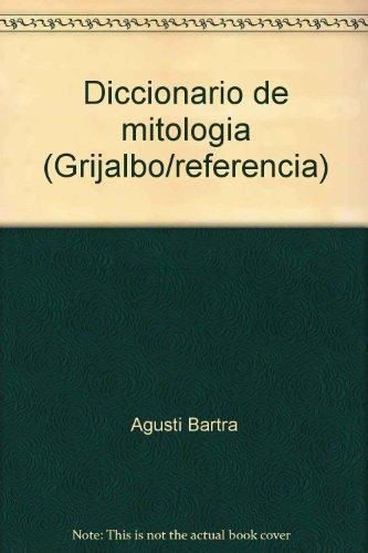 9788425314315: Diccionario de mitología (Grijalbo/referencia) (Spanish Edition)