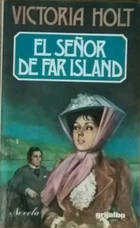 El Senor De Far Island/the Lord of the Far Island (Spanish Edition) (9788425315213) by Jean Plaidy; Philippa Carr; Victoria Holt