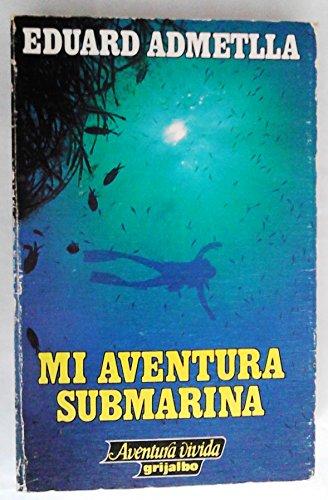 9788425315404: Mi aventura submarina