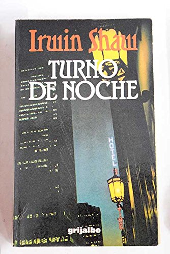 Turno De Noche/Nightwork (Spanish Edition) (8425315999) by Irwin Shaw