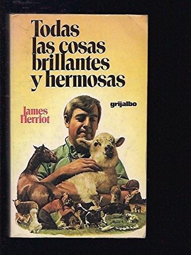 9788425317019: Todas Las Cosas Brillantes Y Hermosas/All Things Bright and Beautiful (Spanish Edition)