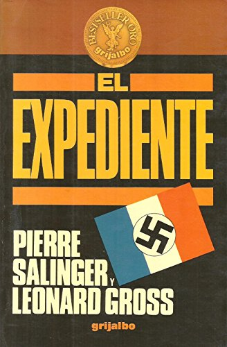 El Expediente/the Dossier (Spanish Edition) (8425317673) by Pierre Salinger; Leonard Gross