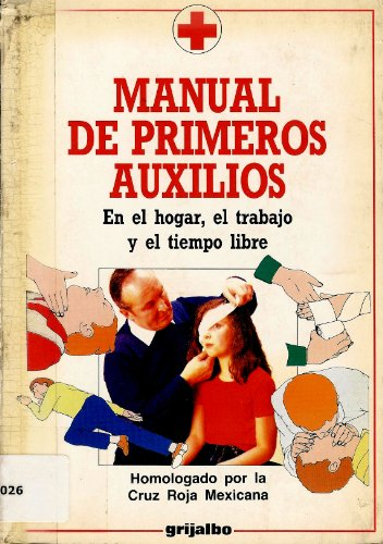 Manual De Primeros Auxilios/First Aid Manual (Spanish