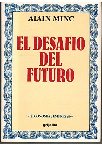 El Desafio Del Futuro/the Challenge of the Future (Spanish Edition): Minc, Alain