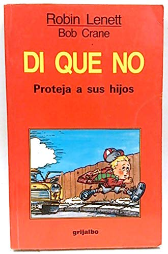 Di Que No/It's Ok to Say No! (Spanish Edition) (9788425318740) by Lenett, Robin; Crane, Bob