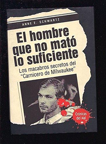 9788425320392: El Hombre Que No Mato Lo Suficiente (Spanish Edition)
