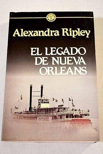 El Legado de Nueva Orleans (Spanish Edition) (8425321263) by Alexandra Ripley