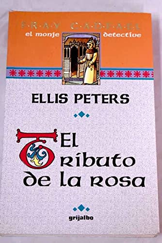 El tributo de la rosa (9788425323874) by Ellis Peters