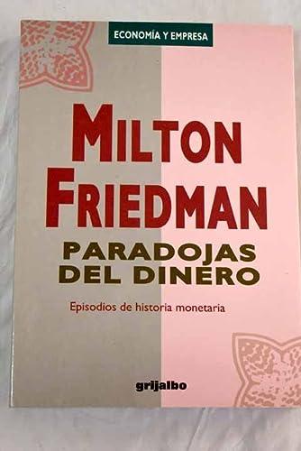 9788425324727: Paradojas del dinero: hacia un nuevo liberalismo económico