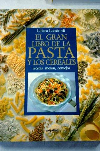 9788425324741: Gran libro de la pasta y los cereales, el. recetas, menus, consejos
