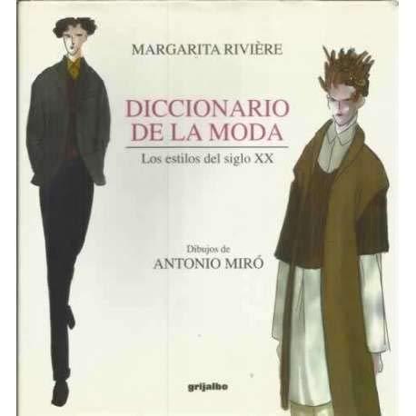Diccionario de la moda: Los estilos del siglo XX (Spanish Edition): Riviere, Margarita