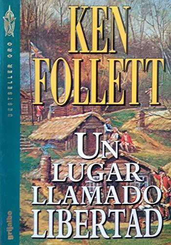 Un Lugar Llamado Libertad: Ken Follet